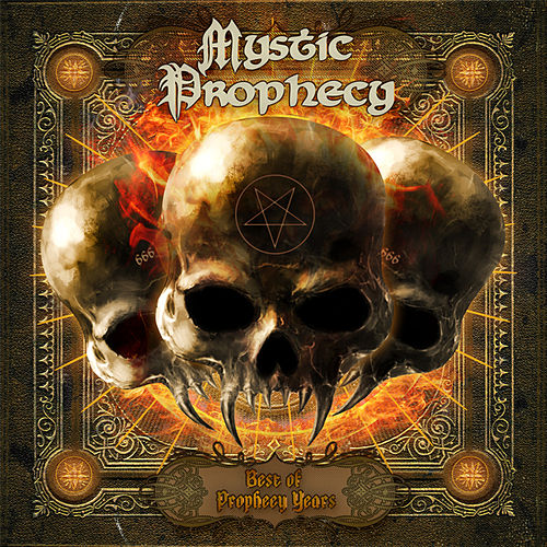 Play & Download Best of Prophecy Years by Mystic Prophecy | Napster