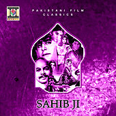 Play & Download Sahib Ji (Pakistani Film Soundtrack) by Noor Jehan | Napster