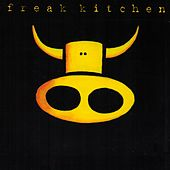 Freak Kitchen by Freak Kitchen