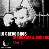 Standards and Ballads, Vol. 2 by Lo Greco Bros