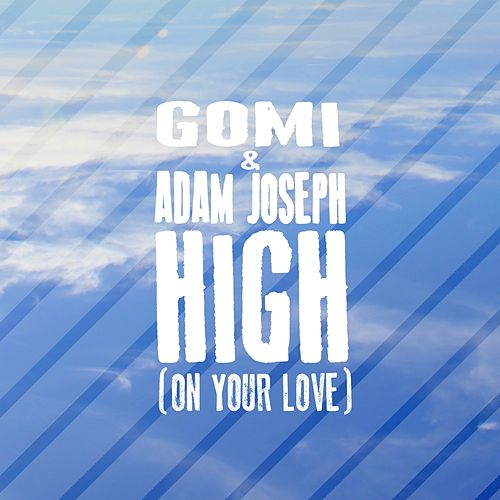 Play & Download High (On Your Love) by Gomi | Napster