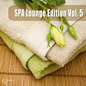 Play & Download SPA Lounge Edition, Vol. 5 by Various Artists | Napster