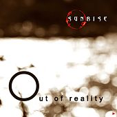 Play & Download Out of Reality by Sunrise | Napster
