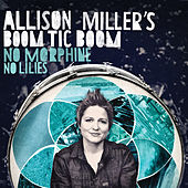 No Morphine, No Lilies by Allison Miller