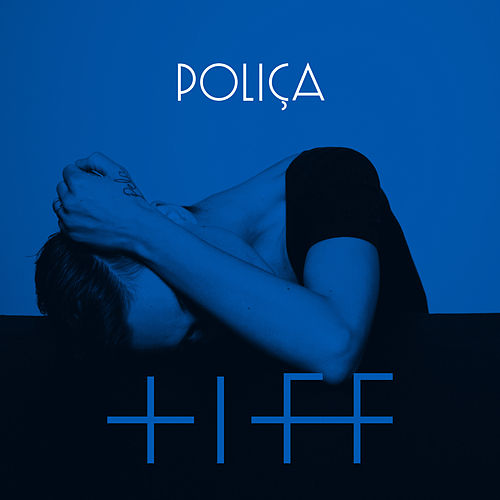 Play & Download Tiff Feat. Justin Vernon by Poliça | Napster