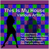 Play & Download This Is My House by Various Artists | Napster