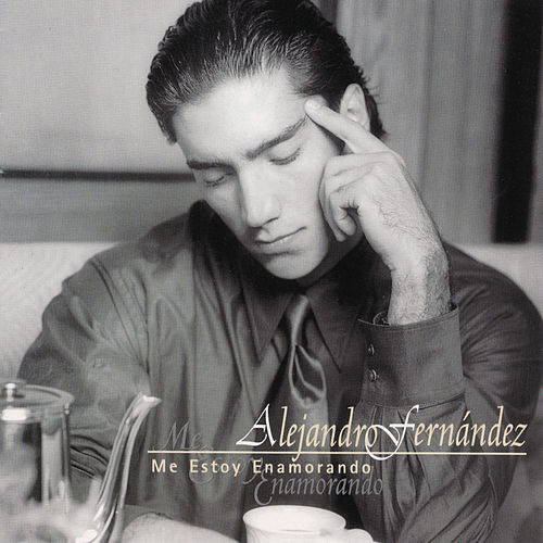 Me Estoy Enamorando von Alejandro Fernández