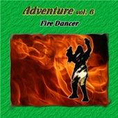 Adventure Vol. 6: Fire Dancer by Various Artists