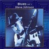 Play & Download Blues Vol. 1: Steve Johnson by Steve Johnson | Napster