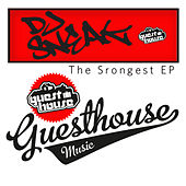 The Strongest EP by DJ Sneak