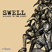Play & Download Loyalty to the Party by Swell | Napster