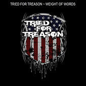 Weight of Words - Single by Tried For Treason