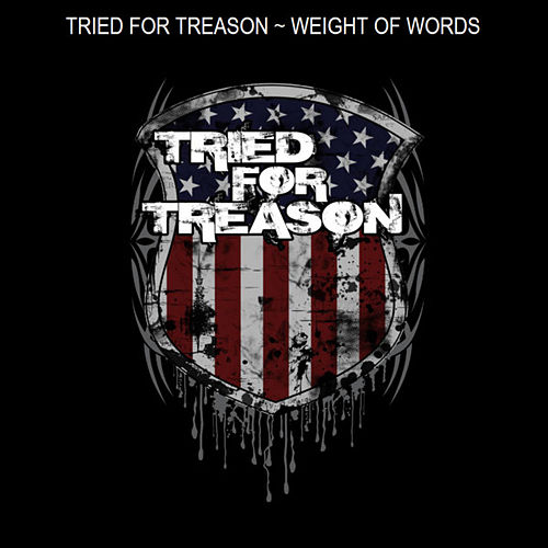 Play & Download Weight of Words - Single by Tried For Treason | Napster