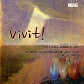 Play & Download Vivit! - Choral Works by Reger & Tobias by Various Artists | Napster
