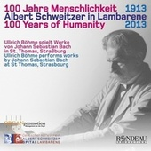 Play & Download Albert Schweitzer: 100 Years of Humanity by Various Artists | Napster