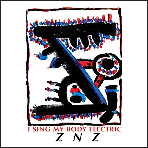 Play & Download Z N Z by I Sing My Body Electric | Napster
