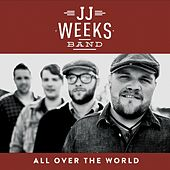 Play & Download All Over the World by JJ Weeks Band | Napster