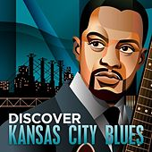 Discover - Kansas City Blues by Various Artists