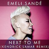Next to Me (Kendrick Lamar Remix) by Emeli Sandé
