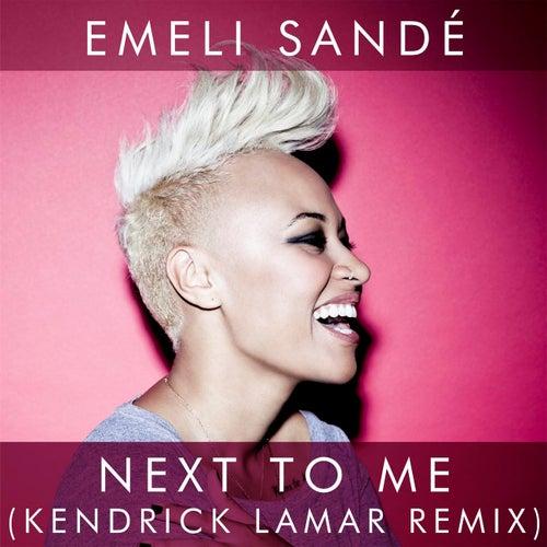 Next to Me (Kendrick Lamar Remix) by Emeli Sandé