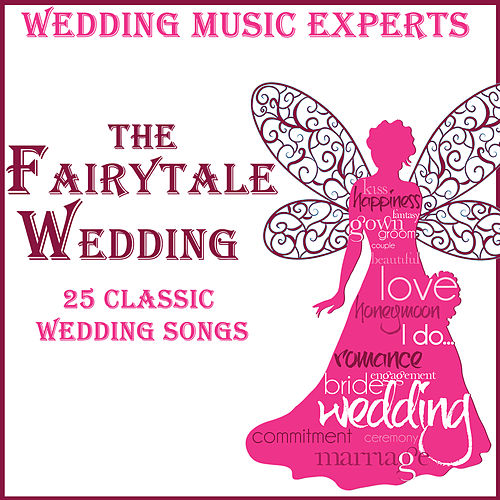 Play & Download Fairytale Wedding: 25 Classic Wedding Songs by Classical Wedding Music Experts | Napster