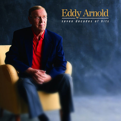 Seven Decades Of Hits by Eddy Arnold