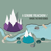 Play & Download Where the River Bends by A Genuine Freakshow | Napster