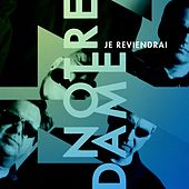 Play & Download Je Reviendrai by Notre Dame | Napster