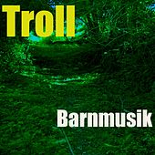 Play & Download Barnmusik by Troll | Napster