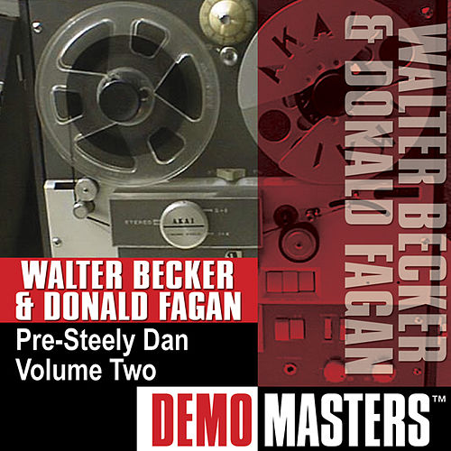 Demo Masters: Pre-Steely Dan, Vol. 2 by Walter Becker