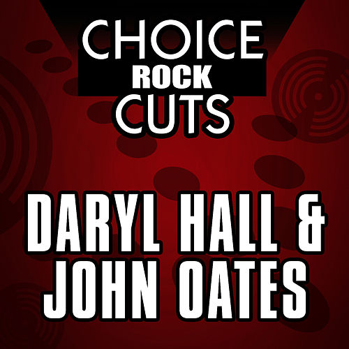 Play & Download Choice Rock Cuts by Hall & Oates | Napster