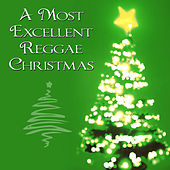 Play & Download A Most Excellent Reggae Christmas by Reggae Christmas Singers | Napster
