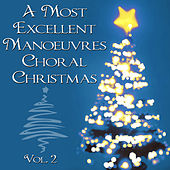 Play & Download A Most Excellent Vocal Manoeuvres Choral Christmas, Vol. 2 by Choral Christmas Singers | Napster
