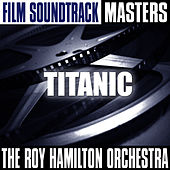 Play & Download Film Soundtrack Masters: Titanic by Roy Hamilton | Napster