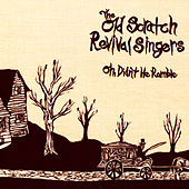 Play & Download Oh, Didn't He Ramble by The Old Scratch Revival Singers | Napster
