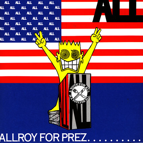Allroy For Prez... by ALL