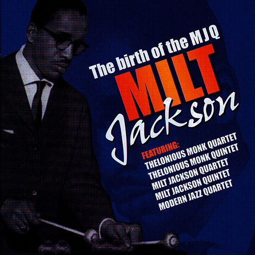 Play & Download The Birth Of The MJQ by Milt Jackson | Napster
