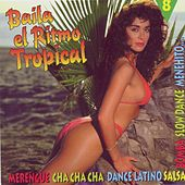 Baila  El Ritmo Tropical Vol 8 by Various Artists
