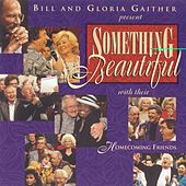 Play & Download Something Beautiful by Bill & Gloria Gaither | Napster