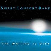 The Waiting Is Over by Sweet Comfort Band