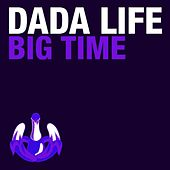 Play & Download Big Time by Dada Life | Napster