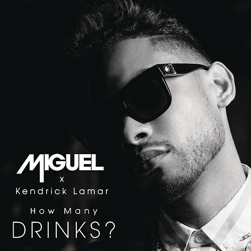 How Many Drinks? by Miguel