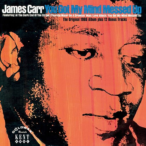 You Got My Mind Messed Up von James Carr