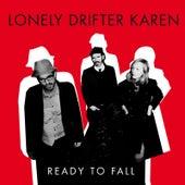 Ready To Fall von Lonely Drifter Karen