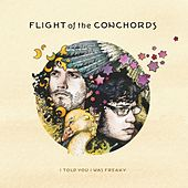 I Told You I Was Freaky by Flight Of The Conchords