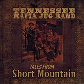 Tales from Short Mountain by The Tennessee Mafia Jug Band