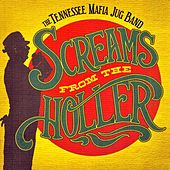 Screams from the Holler by The Tennessee Mafia Jug Band