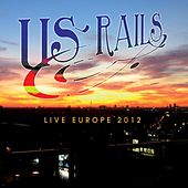 Play & Download Live Europe 2012 by US Rails  | Napster