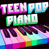 Play & Download Teen Pop Piano by Piano Tribute Players | Napster