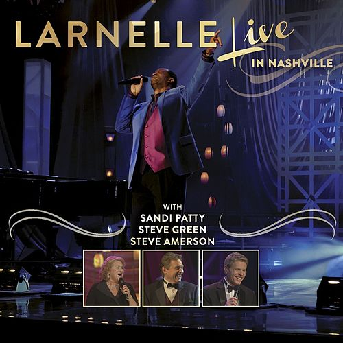 Play & Download Live in Nashville by Larnelle Harris | Napster